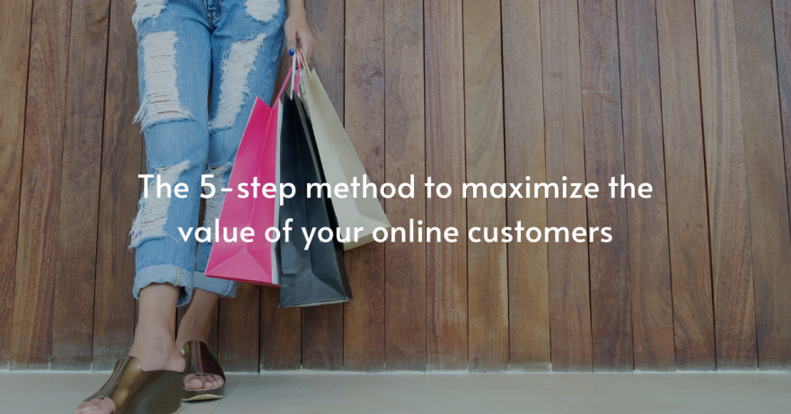 5 step method to maximize customer value