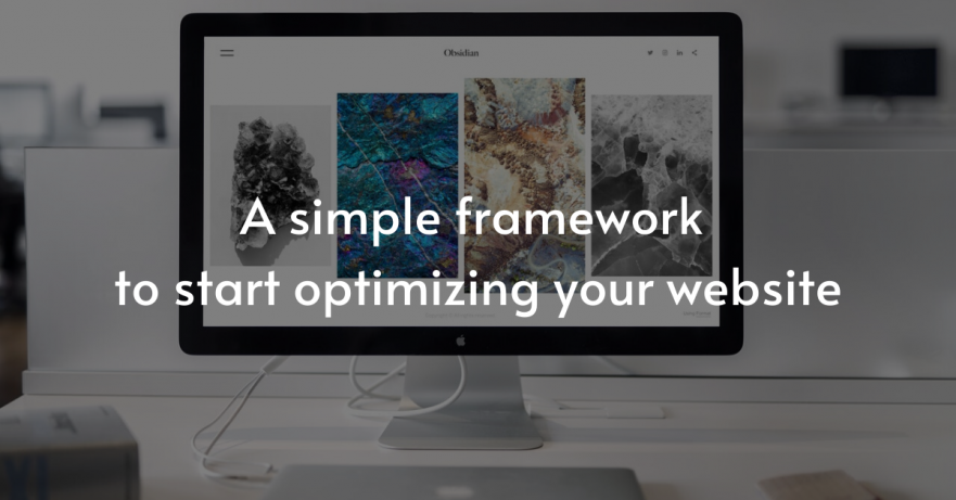 A simple framework to start optimizing your website